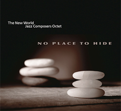 Daniel Ian Smith, No Place to Hide New World Jazz Composers Octet